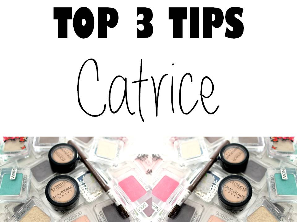 top 3 tips catrice